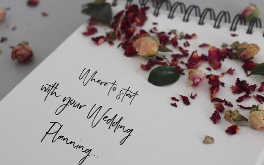 Planning a Wedding – Where do I start?